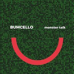 Bumcello – Monster Talk (2018) Mp3