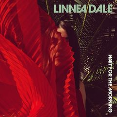 Linnea Dale – Wait For The Morning (2018) Mp3