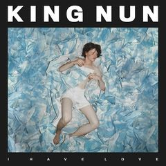 King Nun – I Have Love (2018) Mp3