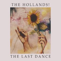 The Hollands! – The Last Dance (2018) Mp3