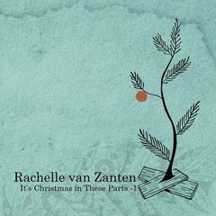 Rachelle Van Zanten – It's Christmas In These Parts, Pt. 1 (2018) Mp3