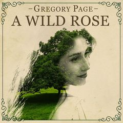 Gregory Page – A Wild Rose (2018) Mp3