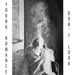 Young Romance – Don't Look (2018) Mp3