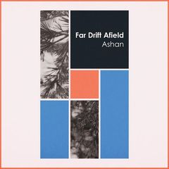 Ashan – Far Drift Afield (2018) Mp3