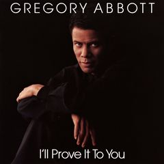Gregory Abbott – I'll Prove It To You (2018) Mp3