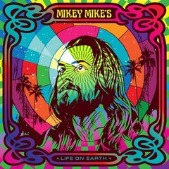 Mikey Mike – Life On Earth (2018) Mp3
