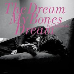 Eiko Ishibashi – The Dream My Bones Dream (2018) Mp3