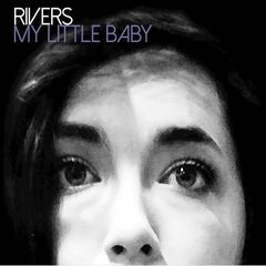 Rivers – My Little Baby (2018) Mp3