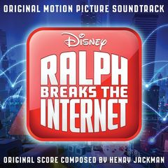 Henry Jackman – Ralph Breaks The Internet (original Motion Picture Soundtrack) (2018) Mp3
