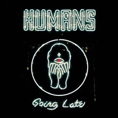 Humans – Going Late (2018) Mp3