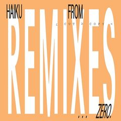 Cut Copy – Haiku From Zero (remixes) (2018) Mp3