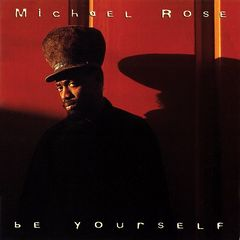 Michael Rose – Be Yourself (2018) Mp3