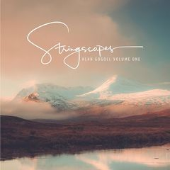 Alan Gogoll – Stringscapes, Vol. One (2018) Mp3