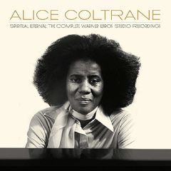 Alice Coltrane – Spiritual Eternal: The Complete Warner Bros. Studio Recordings (2018) Mp3