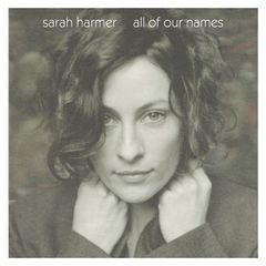 Sarah Harmer – All Of Our Names (2018) Mp3
