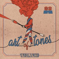 Art Of Tones – Unbalanced (2018) Mp3
