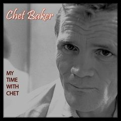 Chet Baker – My Time With Chet (2018) Mp3