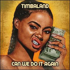 Timbaland – Can We Do It Again (2018) Mp3