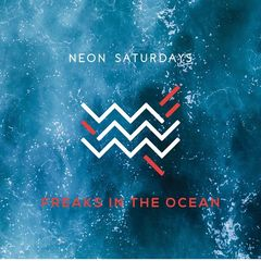 Neon Saturdays – Freaks In The Ocean (2018) Mp3