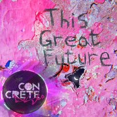 Concrete Disco – This Great Future (2018) Mp3