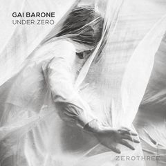 Gai Barone – Under Zero (2018) Mp3