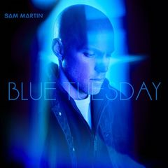 Sam Martin – Blue Tuesday (2018) Mp3