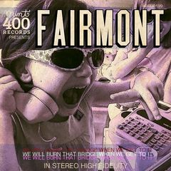 Fairmont – We Will Burn That Bridge When We Get To It (2018) Mp3