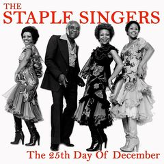 The Staple Singers – The 25th Day Of December (2018) Mp3