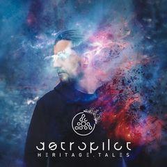 Astropilot – Heritage. Tales (2018) Mp3