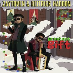 Zaytoven & Deitrick Haddon – Greatest Gift (2018) Mp3