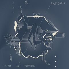 Rakoon – Wishes And Delusions (2018) Mp3