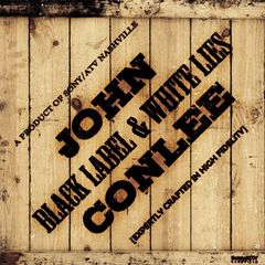 John Conlee – Black Label And White Lies (2018) Mp3