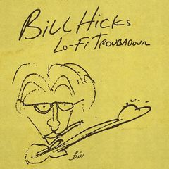 Bill Hicks – Lo-fi Troubadour (2018) Mp3