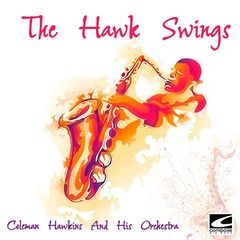 Coleman Hawkins & His Orchestra – The Hawk Swings (2019) Mp3