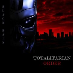Black Rain – Totalitarian Order (2019) Mp3