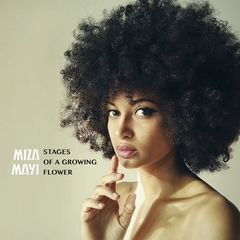 Miza Mayi – Stages Of A Growing Flower (2019) Mp3