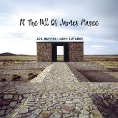 Joe Mcphee & John Butcher – At The Hill Of James Magee (2019) Mp3