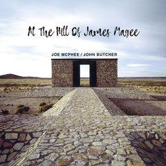 Joe Mcphee & John Butcher – At The Hill Of James Magee (2019) Mp3