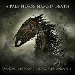 A Pale Horse Named Death – When The World Becomes Undone (2019) Mp3