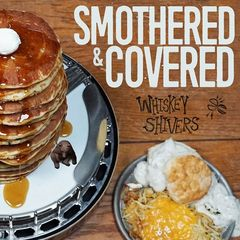 Whiskey Shivers – Smothered & Covered (2019) Mp3