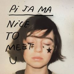 Pi Ja Ma – Nice To Meet U (2019) Mp3