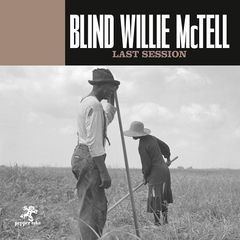 Blind Willie Mctell – Last Session (2019) Mp3