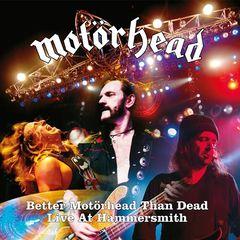 Motörhead – Better Motörhead Than Dead (live At Hammersmith) (2019) Mp3