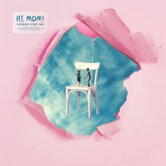 Hi, Mom! – Songs For Me (2019) Mp3