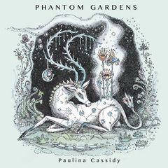 Paulina Cassidy – Phantom Gardens (2019) Mp3