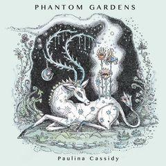 Paulina Cassidy – Phantom Gardens (2019) Mp3