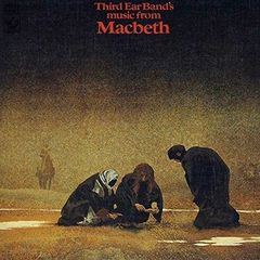 Third Ear Band – Music From Macbeth [remastered & Expanded Edition] (2019) Mp3