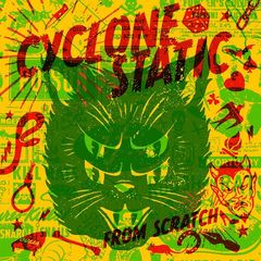 Cyclone Static – From Scratch (2019) Mp3