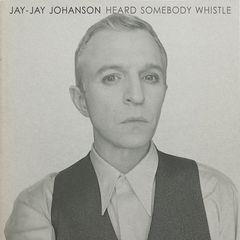 Jay-jay Johanson – Heard Somebody Whistle (2019) Mp3