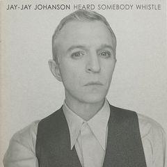 Jay-jay Johanson – Heard Somebody Whistle (2019) Mp3